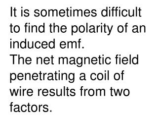The field produced by an induced current is called an  induced magnetic field .