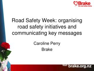 Road Safety Week: organising road safety initiatives and communicating key messages