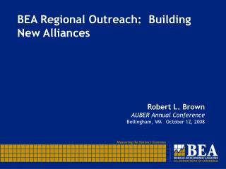 BEA Regional Outreach:  Building New Alliances