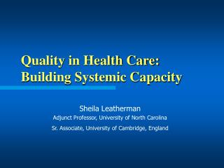 Quality in Health Care: Building Systemic Capacity