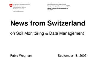 News from Switzerland on Soil Monitoring & Data Management
