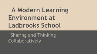 A Modern Learning Environment at  Ladbrooks School