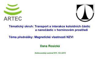 Dana Rosická Doktorandský seminář NTI, 19.5.2010