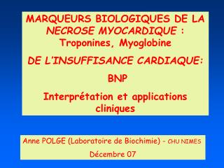 MARQUEURS BIOLOGIQUES DE LA  NECROSE MYOCARDIQUE  : Troponines, Myoglobine