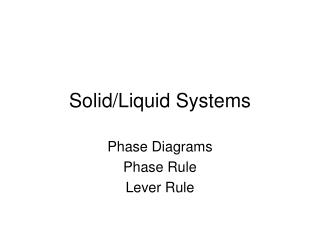 Solid/Liquid Systems