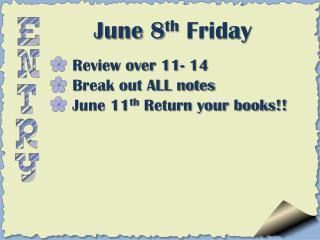 June 8 th  Friday