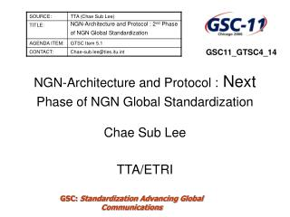 NGN-Architecture and Protocol :  Next Phase of NGN Global Standardization