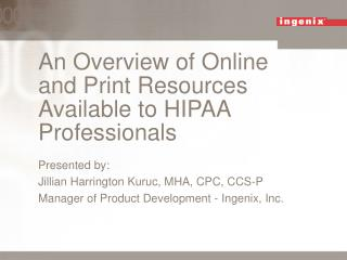An Overview of Online and Print Resources Available to HIPAA Professionals