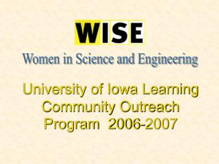 University of Iowa Learning Community Outreach Program  2006-2007