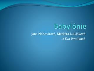 Jana Nebesářová, Markéta Lukášková  a Eva Pavelková
