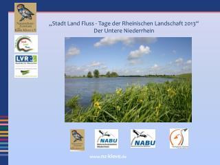 """""""Stadt Land Fluss - Tage der Rheinischen Landschaft 2013"""" Der Untere Niederrhein"""