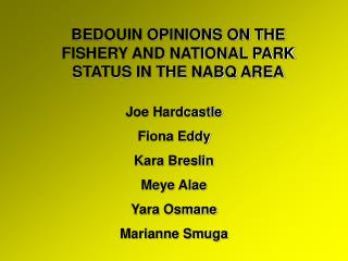 BEDOUIN OPINIONS ON THE FISHERY AND NATIONAL PARK STATUS IN THE NABQ AREA