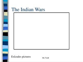 The Indian Wars