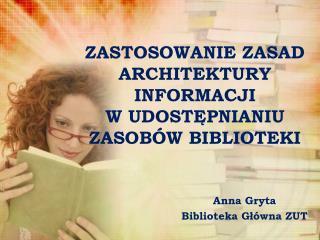 Anna Gryta  Biblioteka Główna ZUT