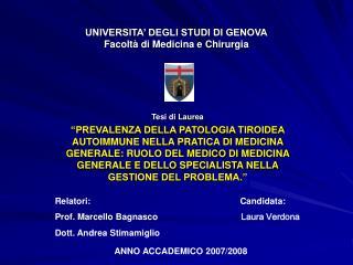 UNIVERSITA' DEGLI STUDI DI GENOVA Facoltà di Medicina e Chirurgia