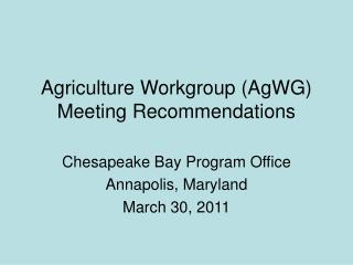 Agriculture Workgroup (AgWG) Meeting Recommendations