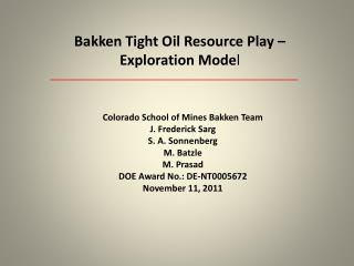 Bakken Tight Oil Resource Play   Exploration Model