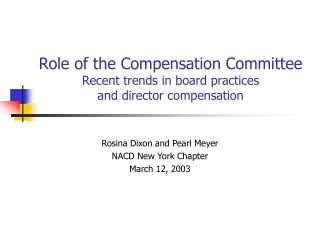 Role of the Compensation Committee  Recent trends in board practices  and director compensation