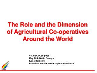 The Role and the Dimension of Agricultural Co-operatives Around the World