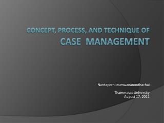 Concept, process, and technique of CASE  MANAGEMENT