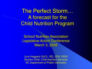 Lynn Hoggard, Ed.D., RD, LDN, FADA Section Chief, Child Nutrition Services
