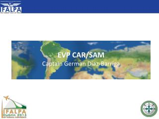 EVP CAR/SAM Captain  German  Diaz-Barriga