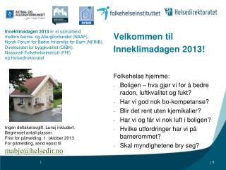Velkommen til Inneklimadagen 2013! Folkehelse hjemme: