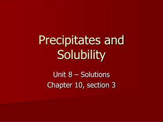 Precipitates and Solubility