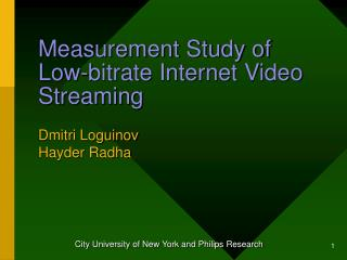 Measurement Study of Low-bitrate Internet Video Streaming