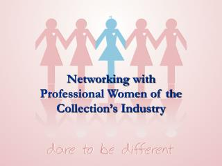 Networking with Professional Women of the Collection�s Industry