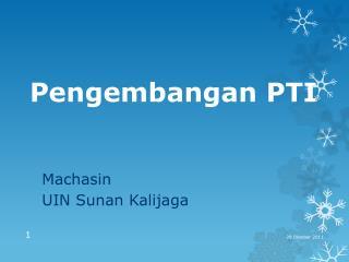 Pengembangan  PTI