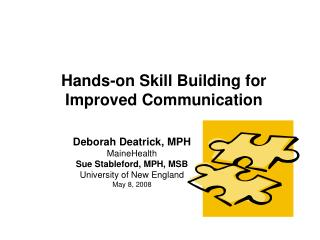 Hands-on Skill Building for  Improved Communication