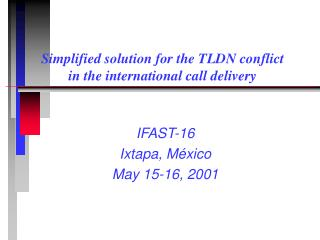 Simplified solution for the TLDN conflict in the international call delivery