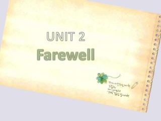 UNIT 2 Farewell