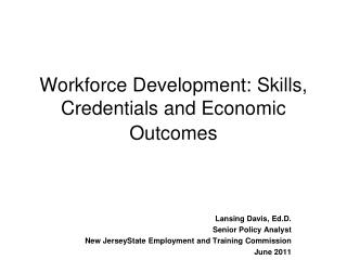 Workforce Development: Skills, Credentials and Economic Outcomes