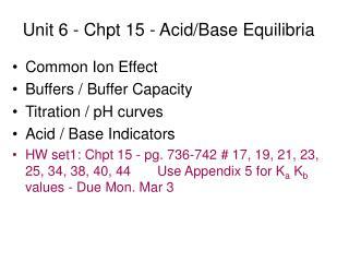 Unit 6 - Chpt 15 - Acid/Base Equilibria