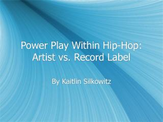 Power Play Within Hip-Hop: Artist vs. Record Label
