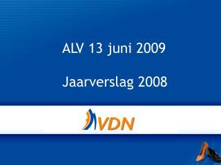 ALV 13 juni 2009 Jaarverslag 2008