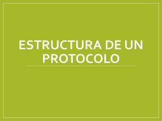 Estructura de un protocolo