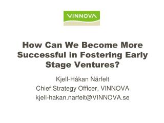 How Can We Become More Successful in Fostering Early Stage Ventures?