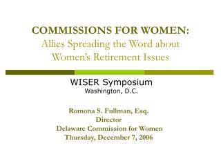 COMMISSIONS FOR WOMEN: Allies Spreading the Word about  Women�s Retirement Issues