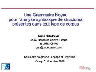 Une Grammaire Noyau  pour l'analyse syntaxique de structures présentes dans tout type de corpus