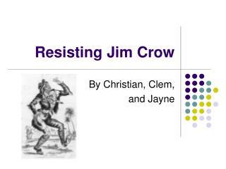 Resisting Jim Crow