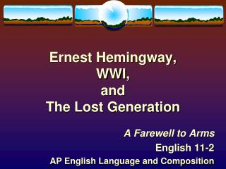 Ernest Hemingway, WWI, and The Lost Generation