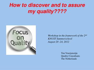 How to discover and to assure my quality????
