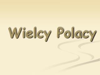 Wielcy Polacy