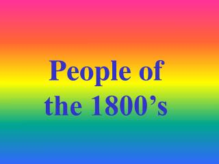 People of the 1800's