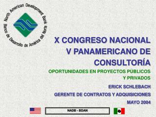 X CONGRESO NACIONAL V PANAMERICANO DE CONSULTORÍA OPORTUNIDADES EN PROYECTOS PÚBLICOS Y PRIVADOS