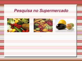 Pesquisa no Supermercado