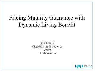 Pricing Maturity Guarantee with Dynamic Living Benefit